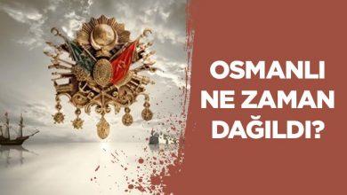 Photo of Osmanlı İmparatorluğu Ne Zaman Dağıldı?